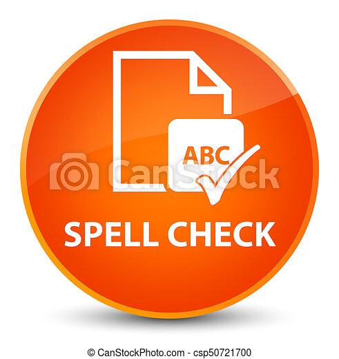 Spell check document elegant orange round button - csp50721700
