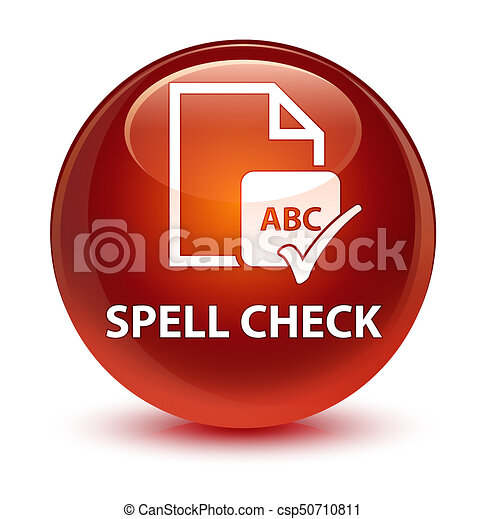 Spell check document glassy brown round button - csp50710811