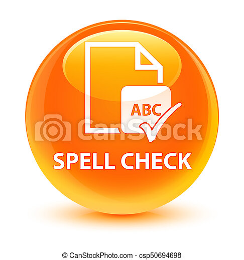 Spell check document glassy orange round button - csp50694698