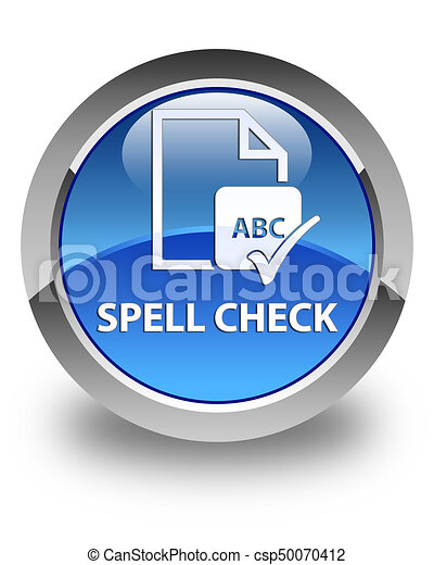 Spell check document glossy blue round button - csp50070412