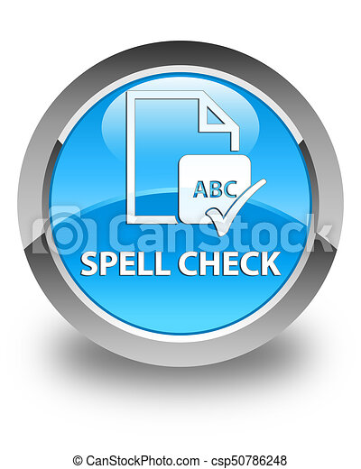 Spell check document glossy cyan blue round button - csp50786248