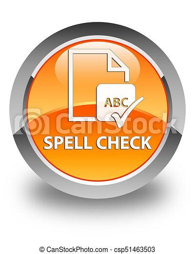 Spell check document glossy orange round button - csp51463503