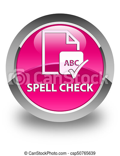 Spell check document glossy pink round button - csp50765639