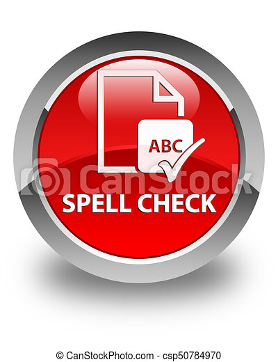 Spell check document glossy red round button - csp50784970