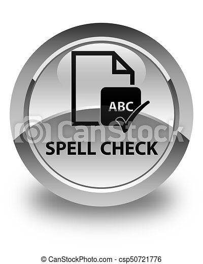 Spell check document glossy white round button - csp50721776