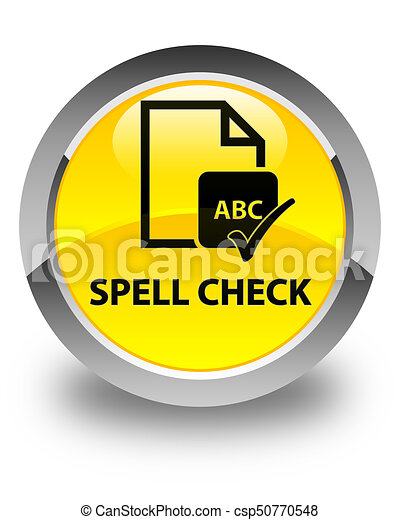 Spell check document glossy yellow round button - csp50770548