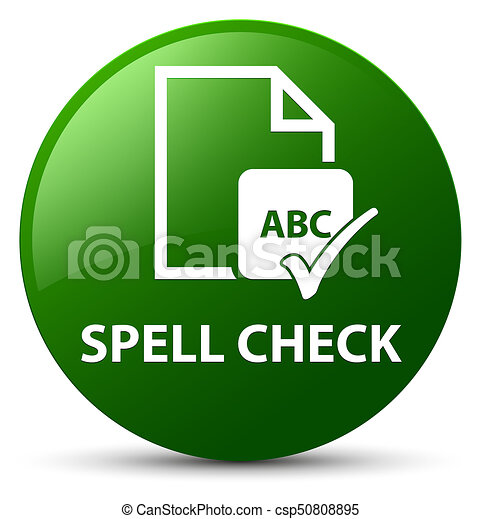 Spell check document green round button - csp50808895