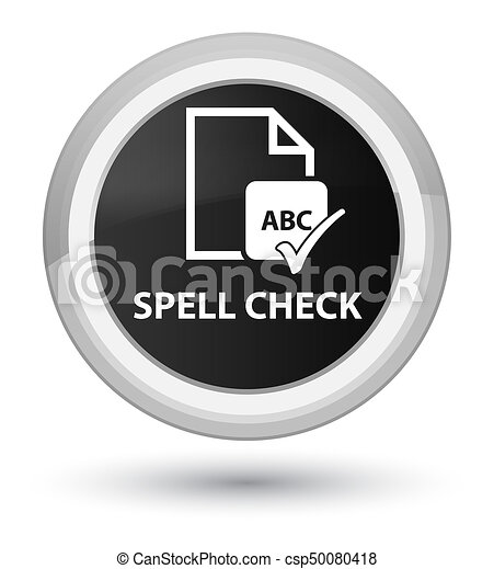 Spell check document prime black round button - csp50080418