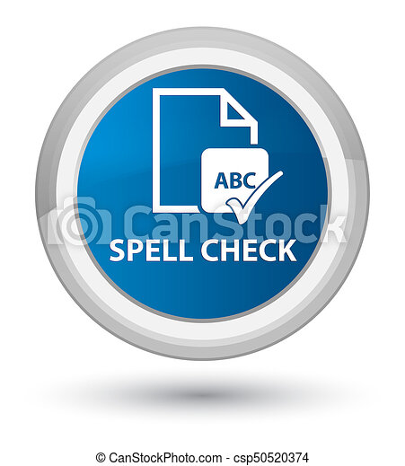 Spell check document prime blue round button - csp50520374