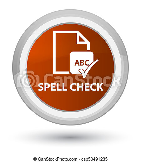 Spell check document prime brown round button - csp50491235