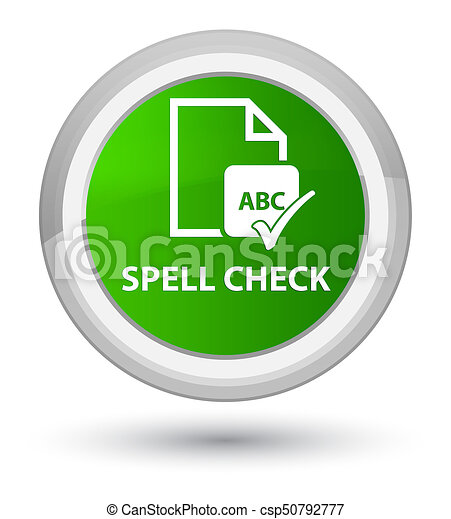 Spell check document prime green round button - csp50792777