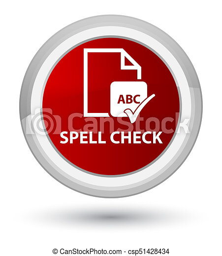 Spell check document prime red round button - csp51428434