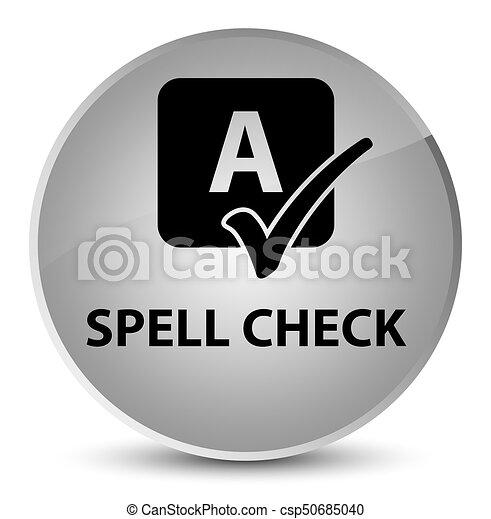 Spell check elegant white round button - csp50685040