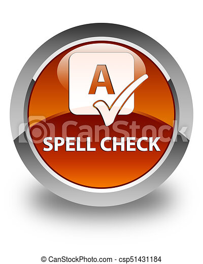 Spell check glossy brown round button - csp51431184