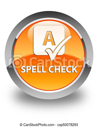 Spell check glossy orange round button - csp50078293