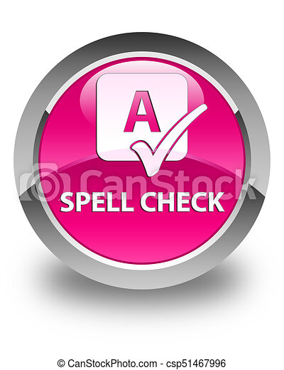 Spell check glossy pink round button - csp51467996