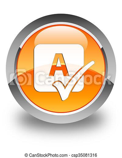 Spell check icon glossy orange round button - csp35081316
