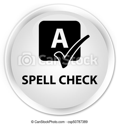 Spell check premium white round button - csp50787389
