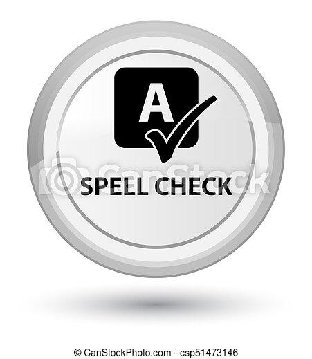 Spell check prime white round button - csp51473146