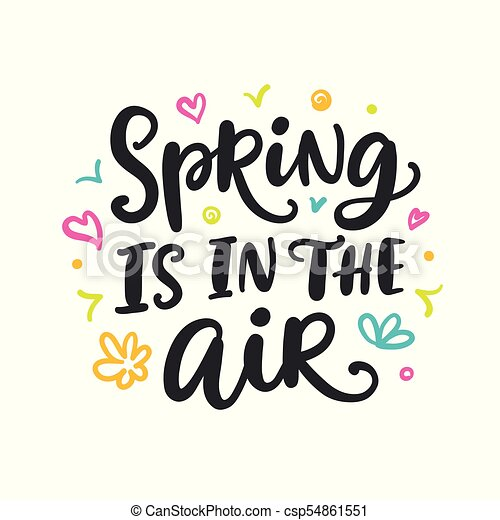 Spring is in the air modern calligraphy quote. seasonal ...