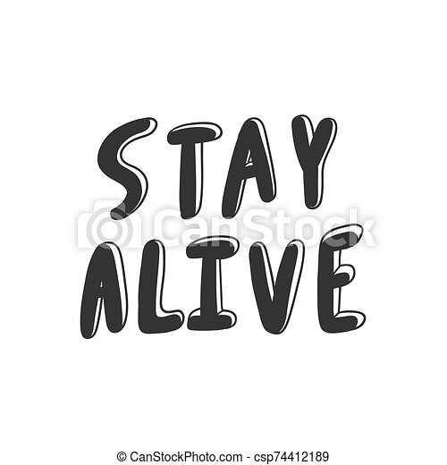 Stay Alive Sticker For Social Media Content Vector Hand Drawn Illustration Design Bubble Pop Art Comic Style Poster T Shirt Print Post Card Video Blog Cover
