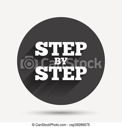 Step By Step Sign Icon Instructions Symbol Circle Flat Button With