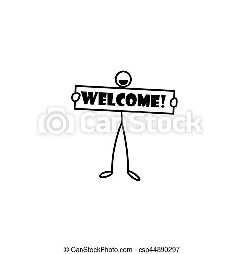 Stick Figure Holding Welcome Sign Stick Figure Man Holding Welcome