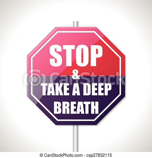 Stop and take a deep breath traffic sign - csp27832115