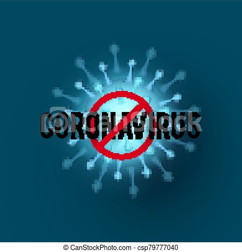 Stop Coronavirus COVID-2019 on blue background. Virus 2019-nCoV cells. - csp79777040