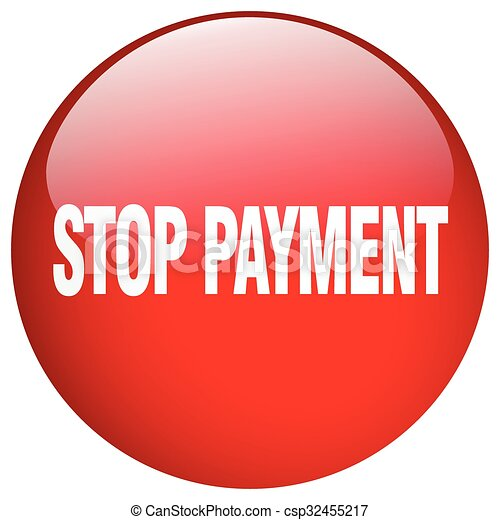 stop payment red round gel isolated push button - csp32455217
