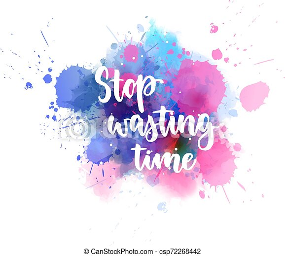 Stop wasting time handlettering calligraphy - csp72268442