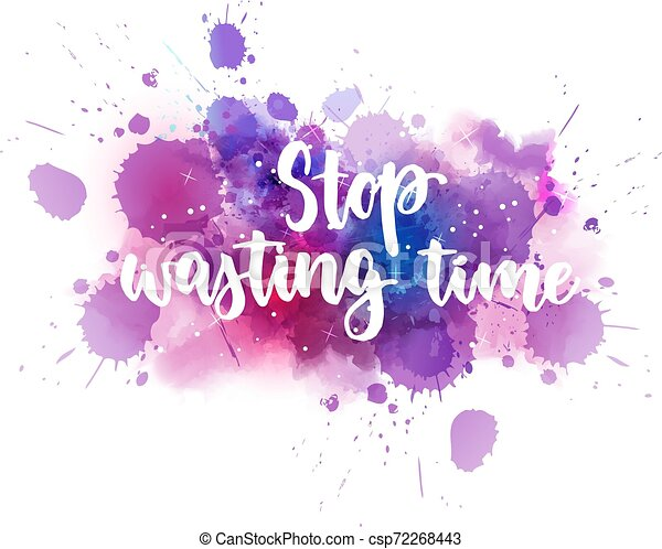 Stop wasting time handlettering calligraphy - csp72268443