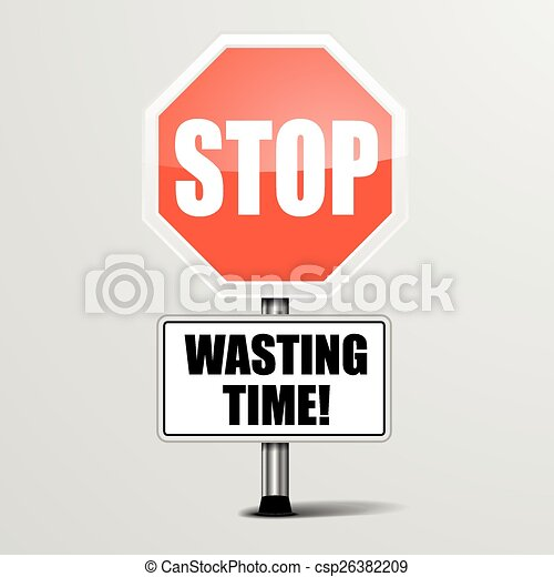Stop Wasting Time - csp26382209