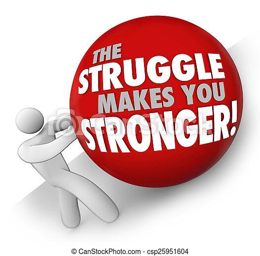 Struggle Makes You Stronger Man Pushing Ball Hard Work Strength - csp25951604