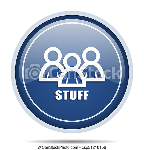 Stuff blue round web icon. Circle isolated internet button for webdesign and smartphone applications. - csp51218156