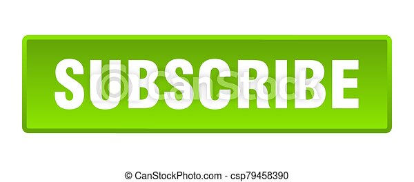 subscribe button. subscribe square green push button - csp79458390