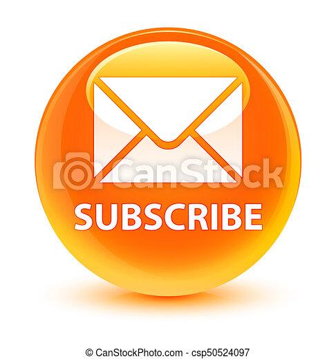 Subscribe (email icon) glassy orange round button - csp50524097