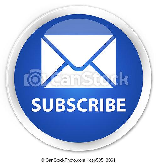 Subscribe (email icon) premium blue round button - csp50513361