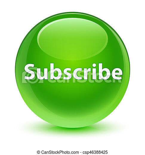 Subscribe glassy green round button - csp46388425