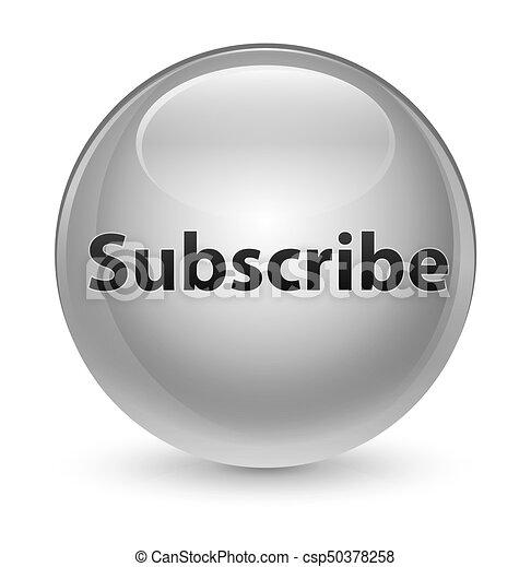Subscribe glassy white round button - csp50378258