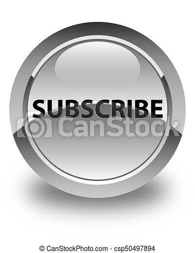Subscribe glossy white round button - csp50497894