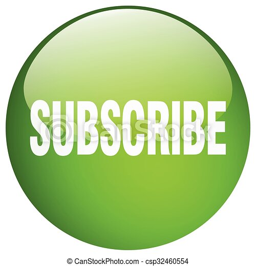 subscribe green round gel isolated push button - csp32460554