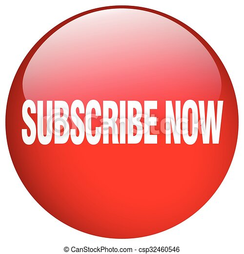 subscribe now red round gel isolated push button - csp32460546