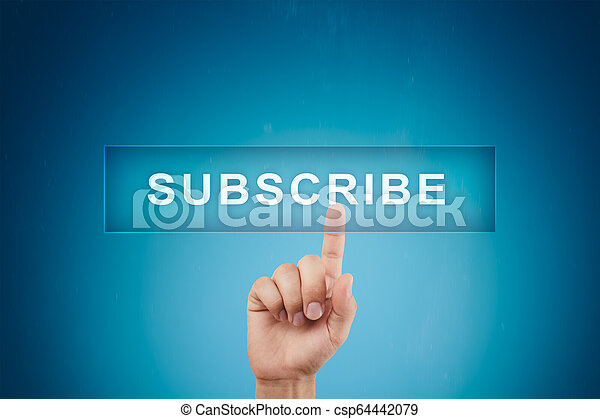 Subscribe now, subscription, newsletter button on virtual screen. - csp64442079