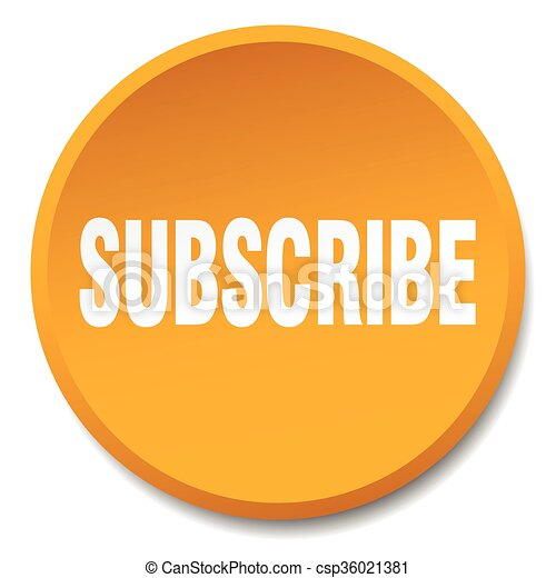 subscribe orange round flat isolated push button - csp36021381