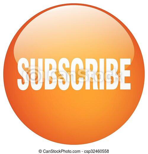 subscribe orange round gel isolated push button - csp32460558