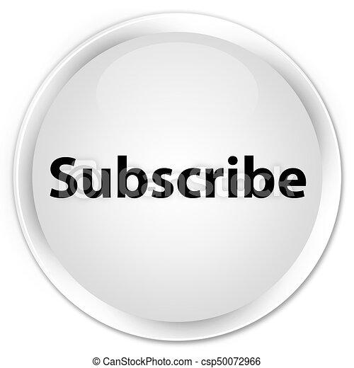 Subscribe premium white round button - csp50072966