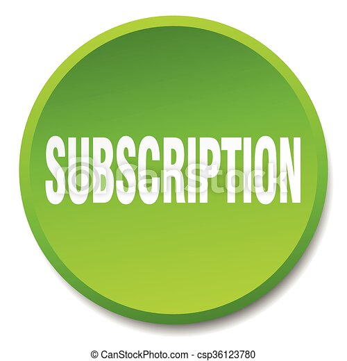 subscription green round flat isolated push button - csp36123780