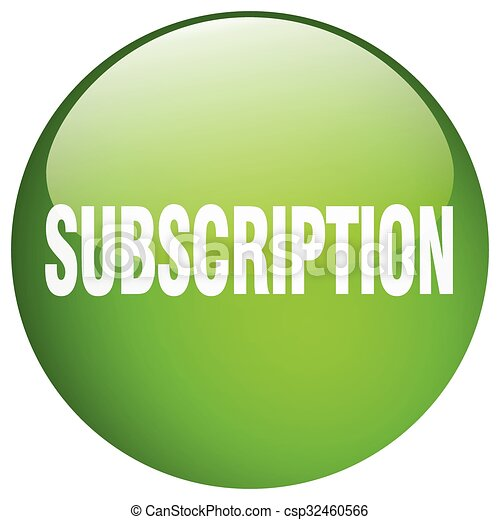 subscription green round gel isolated push button - csp32460566