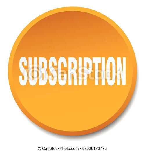 subscription orange round flat isolated push button - csp36123778